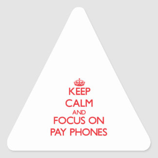Keep Calm and focus on Pay Phones Triangle Sticker