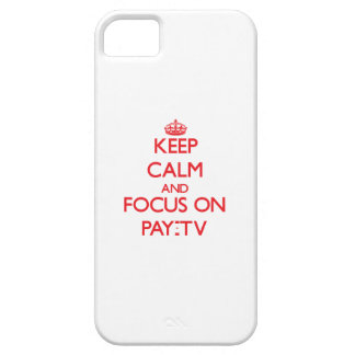 Keep Calm and focus on Pay-Tv iPhone 5 Cases