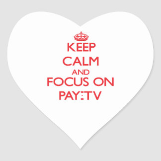 Keep Calm and focus on Pay-Tv Stickers