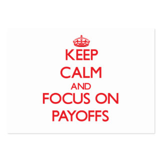 Keep Calm and focus on Payoffs Business Card Template