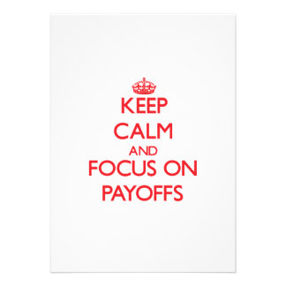 Keep Calm and focus on Payoffs Custom Invitation