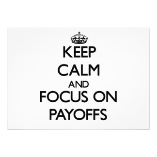 Keep Calm and focus on Payoffs Invite