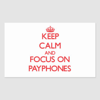 Keep Calm and focus on Payphones Rectangular Sticker