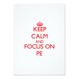 Keep Calm and focus on Pe 5x7 Paper Invitation Card