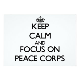 Keep Calm and focus on Peace Corps 5x7 Paper Invitation Card