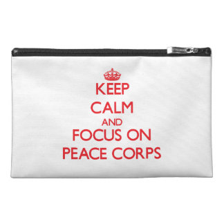 Keep Calm and focus on Peace Corps Travel Accessory Bag