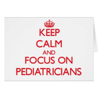 Keep Calm and focus on Pediatricians Card