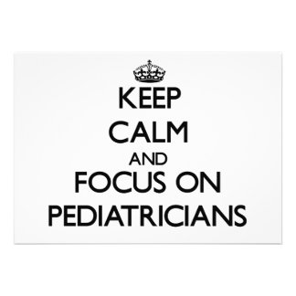 Keep Calm and focus on Pediatricians Personalized Announcement
