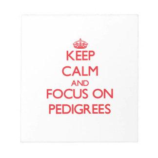Keep Calm and focus on Pedigrees Memo Pad