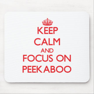 Keep Calm and focus on Peekaboo Mouse Pads