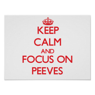 Keep Calm and focus on Peeves Poster