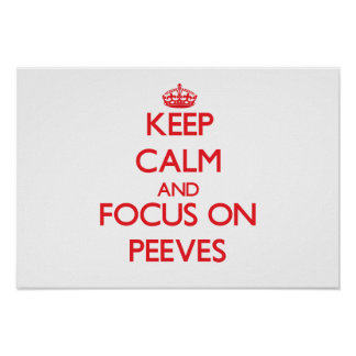 Keep Calm and focus on Peeves Posters