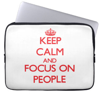 Keep Calm and focus on People Laptop Sleeves