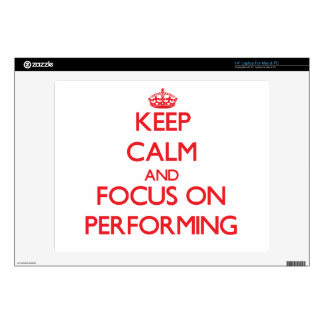 """Keep Calm and focus on Performing 14"""" Laptop Decal"""