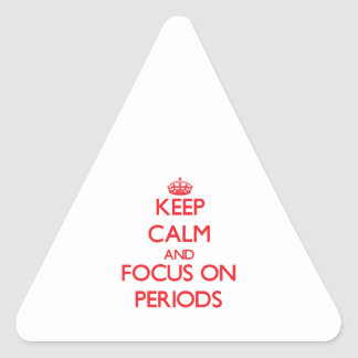 Keep Calm and focus on Periods Sticker