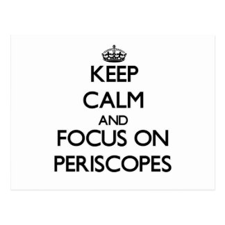 Keep Calm and focus on Periscopes Postcard
