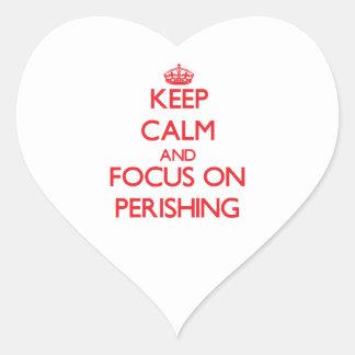 Keep Calm and focus on Perishing Heart Sticker