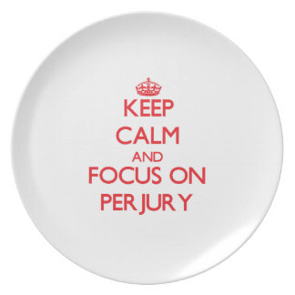 Keep Calm and focus on Perjury Plates