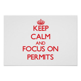Keep Calm and focus on Permits Print