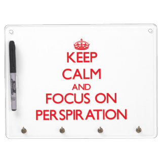 Keep Calm and focus on Perspiration Dry Erase Board
