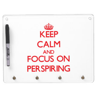 Keep Calm and focus on Perspiring Dry-Erase Board