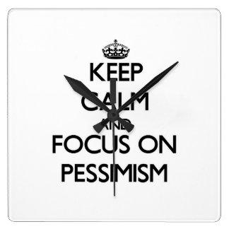Keep Calm and focus on Pessimism Clocks