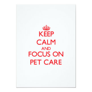 Keep Calm and focus on Pet Care 5x7 Paper Invitation Card