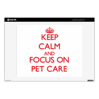 """Keep Calm and focus on Pet Care Decal For 14"""" Laptop"""