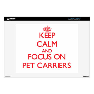 Keep Calm and focus on Pet Carriers Skins For Laptops
