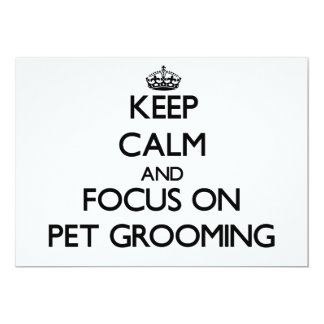 Keep Calm and focus on Pet Grooming 5x7 Paper Invitation Card