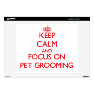 """Keep Calm and focus on Pet Grooming 14"""" Laptop Decals"""