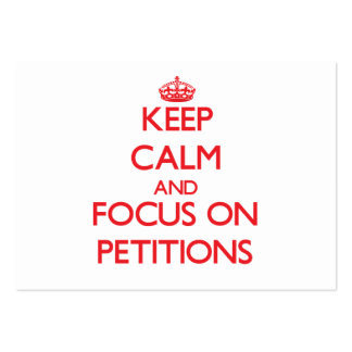 Keep Calm and focus on Petitions Business Card Template
