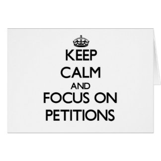 Keep Calm and focus on Petitions Stationery Note Card