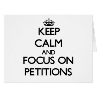 Keep Calm and focus on Petitions Large Greeting Card