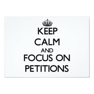 Keep Calm and focus on Petitions 5x7 Paper Invitation Card