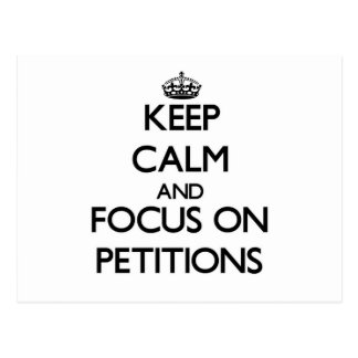 Keep Calm and focus on Petitions Postcard