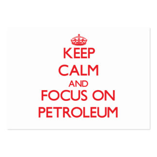 Keep Calm and focus on Petroleum Business Card Templates