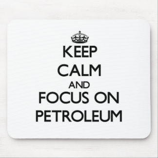 Keep Calm and focus on Petroleum Mouse Pad