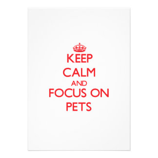 Keep Calm and focus on Pets Announcement