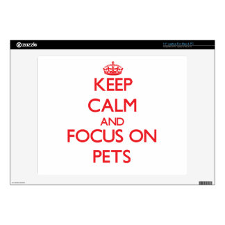 Keep Calm and focus on Pets Laptop Skins