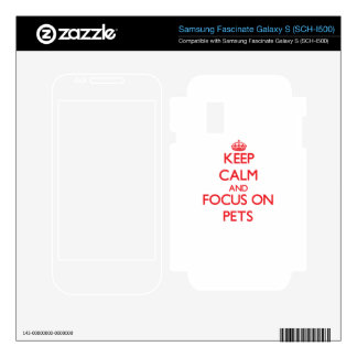 Keep Calm and focus on Pets Samsung Fascinate Decal