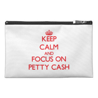 Keep Calm and focus on Petty Cash Travel Accessories Bag