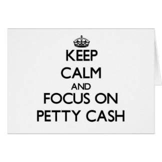 Keep Calm and focus on Petty Cash Stationery Note Card