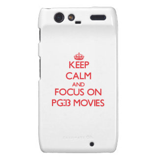 Keep Calm and focus on Pg-13 Movies Droid RAZR Cases