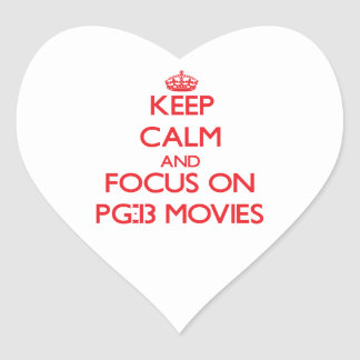 Keep Calm and focus on Pg-13 Movies Heart Sticker
