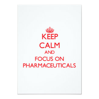 Keep Calm and focus on Pharmaceuticals Invitations