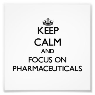 Keep Calm and focus on Pharmaceuticals Photo Print
