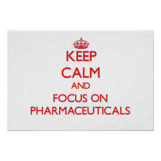 Keep Calm and focus on Pharmaceuticals Poster