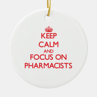 Keep Calm and focus on Pharmacists Christmas Tree Ornament