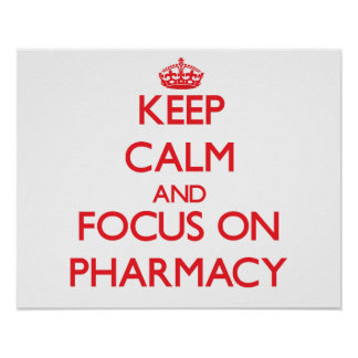 Keep Calm and focus on Pharmacy Poster